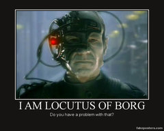 i_am_locutus_of_borg_by_trotsky17-d5fjy65.jpg